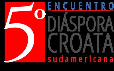 5° Encuentro diáspora croata BsAs 28, 29 y 30 Nov